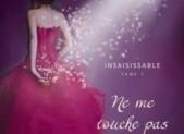 Insaisissables, tome 1 : Ne me touche pas – Tahereh Mafi