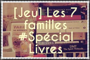 [Jeu] Les 7 familles #Spécial Livres