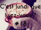 C'est lundi que lisez-vous ? #18