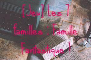 Jeu Les 7 familles Famille Fantastique