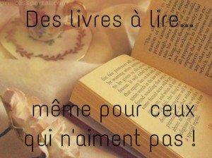 Des livres à lire... même pour ceux qui n'aiment pas !