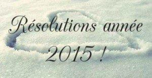 Résolutions année 2015 !