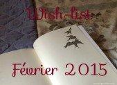 Wish-list : Février 2015