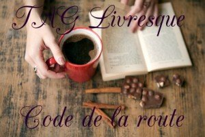 TAG Livresque, Code de la route