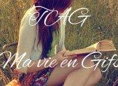 TAG – Ma vie en Gifs