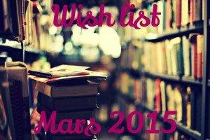Wish list  Mars 2015