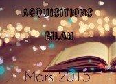 Acquisitions | Bilan : Mars 2015