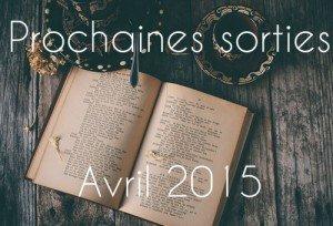 Prochaines sorties Avril 2015