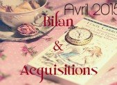 Avril 2015 : Bilan et Acquisitions