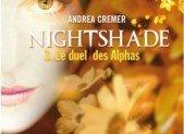 Nightshade, tome 3 : Le duel des Alphas – Andrea Cremer