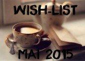 Wish-list : Mai 2015