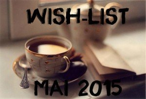 wish list mai 2015
