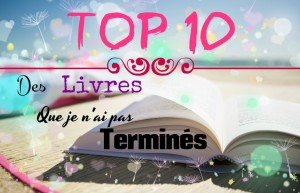 top 10 Des livres que je n'ai pas terminés