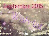 Wish-list : Septembre 2015