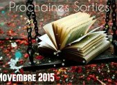 Novembre 2015 : Prochaines sorties